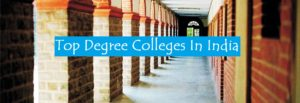 Top Degree Colleges In India Dhanviservices Dhanvi Services